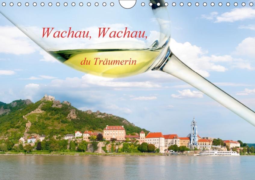 Wachau, Wachau, du Träumerin (Wandkalender 2017 DIN A4 quer) - Coverbild