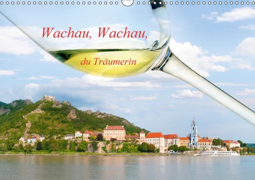 Wachau, Wachau, du Träumerin (Wandkalender 2017 DIN A3 quer) - Coverbild