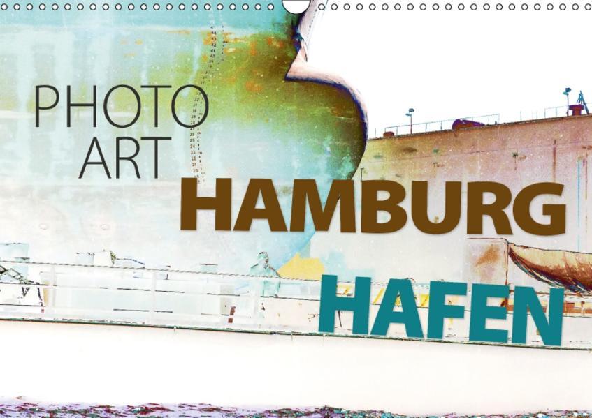 Photo-Art / Hamburg Hafen (Wandkalender 2017 DIN A3 quer) - Coverbild