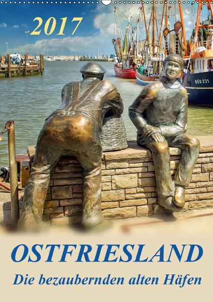 Ostfriesland - die bezaubernden alten Häfen / Planer (Wandkalender 2017 DIN A2 hoch) - Coverbild