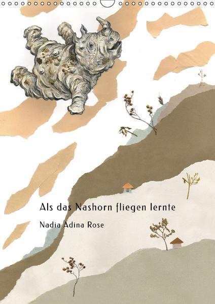 Als das Nashorn fliegen lernte (Wandkalender 2017 DIN A3 hoch) - Coverbild