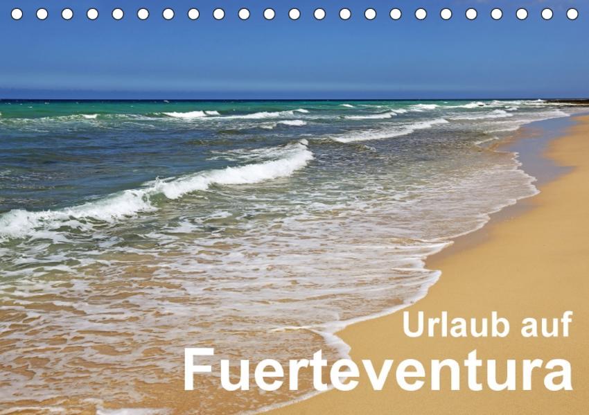 Urlaub auf Fuerteventura (Tischkalender 2017 DIN A5 quer) - Coverbild
