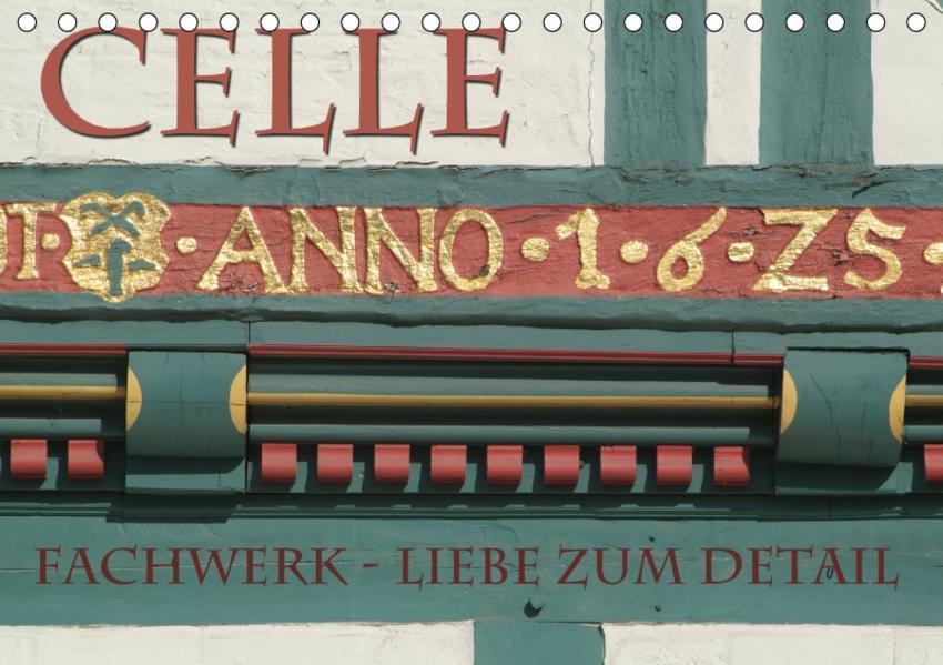CELLE - Fachwerk – Liebe zum Detail (Tischkalender 2017 DIN A5 quer) - Coverbild