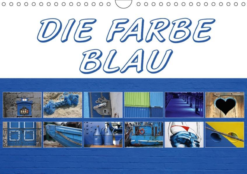 Die Farbe Blau (Wandkalender 2017 DIN A4 quer) - Coverbild