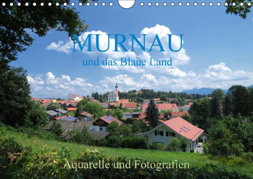 Murnau und das Blaue Land - Aquarelle und Fotografien (Wandkalender 2017 DIN A4 quer) - Coverbild