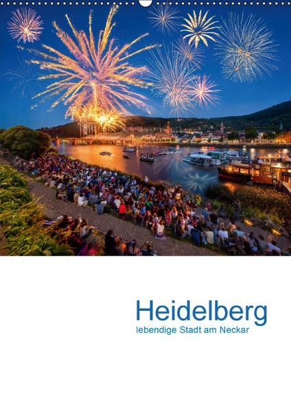 Heidelberg - lebendige Stadt am Neckar (Wandkalender 2017 DIN A2 hoch) - Coverbild