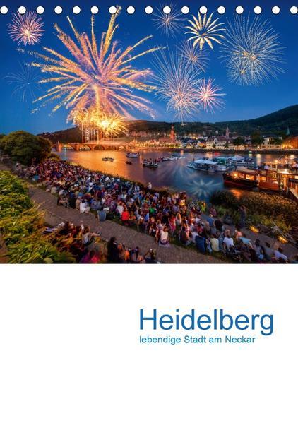 Heidelberg - lebendige Stadt am Neckar (Tischkalender 2017 DIN A5 hoch) - Coverbild