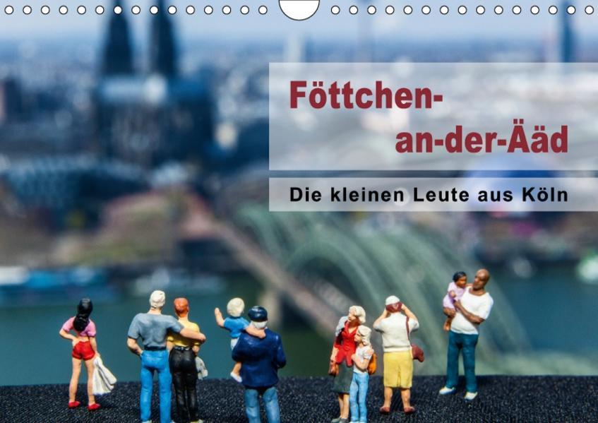 Die kleinen Leute aus Köln (Wandkalender 2017 DIN A4 quer) - Coverbild