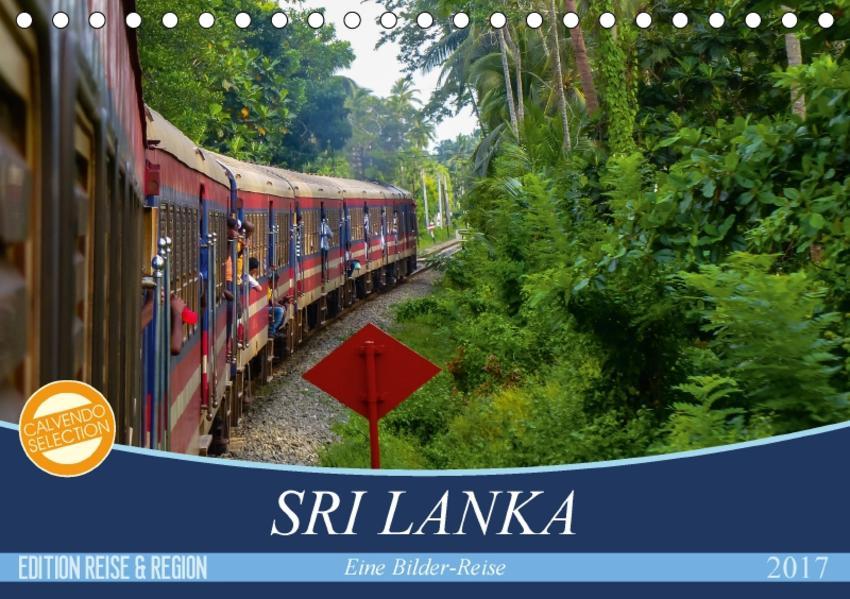 Sri Lanka - Eine Bilder-Reise (Tischkalender 2017 DIN A5 quer) - Coverbild
