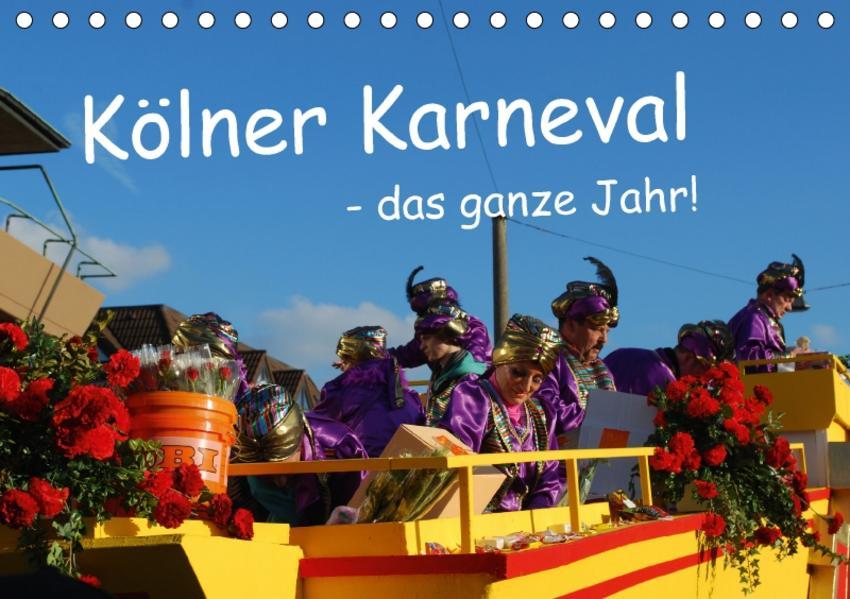 Kölner Karneval - das ganze Jahr! (Tischkalender 2017 DIN A5 quer) - Coverbild