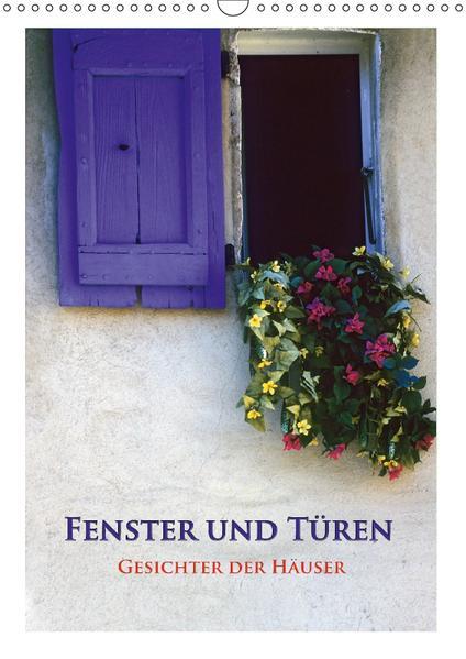 Fenster und Türen - Gesichter der Häuser (Wandkalender 2017 DIN A3 hoch) - Coverbild