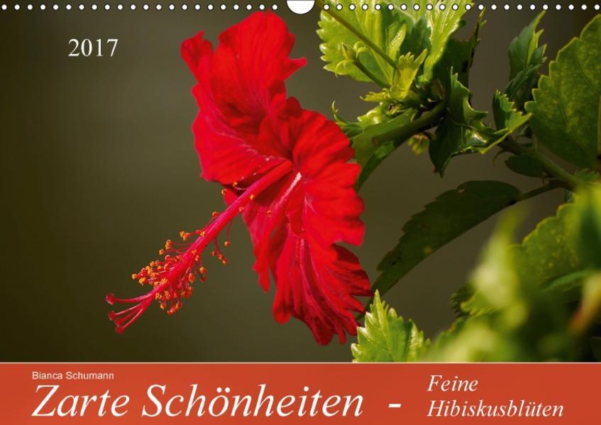 Zarte Schönheiten - Feine HibiskusblütenAT-Version  (Wandkalender 2017 DIN A3 quer) - Coverbild