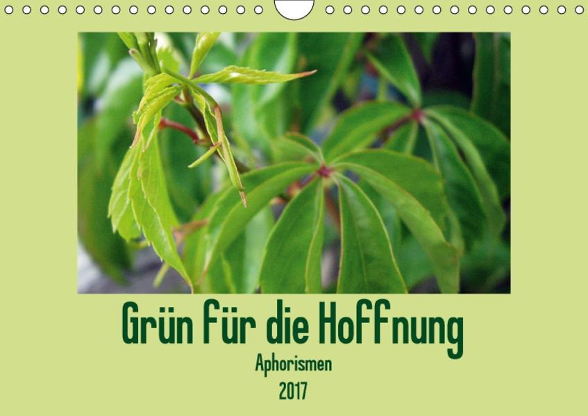 Grün für die Hoffnung – Aphorismen (Wandkalender 2017 DIN A4 quer) - Coverbild