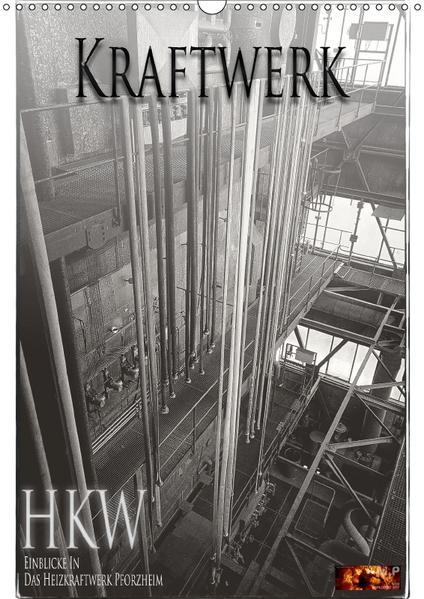 Power Station - Einblicke in das Heizkraftwerk Pforzheim (Wandkalender 2017 DIN A3 hoch) - Coverbild