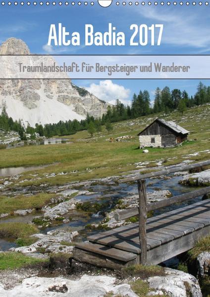 Alta Badia – Traumlandschaft für Bergsteiger und Wanderer (Wandkalender 2017 DIN A3 hoch) - Coverbild