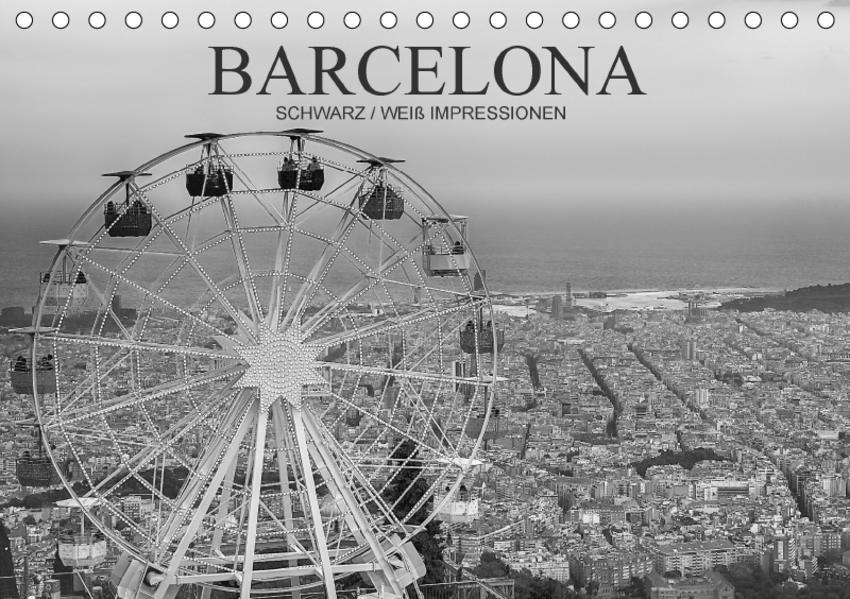 Barcelona Schwarz / Weiß Impressionen (Tischkalender 2017 DIN A5 quer) - Coverbild