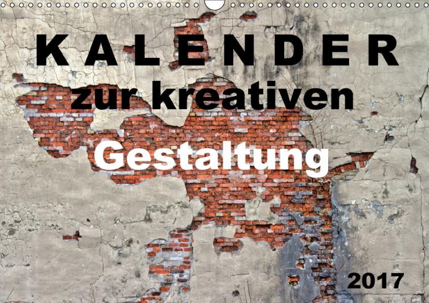Kalender zur kreativen Gestaltung (Wandkalender 2017 DIN A3 quer) - Coverbild