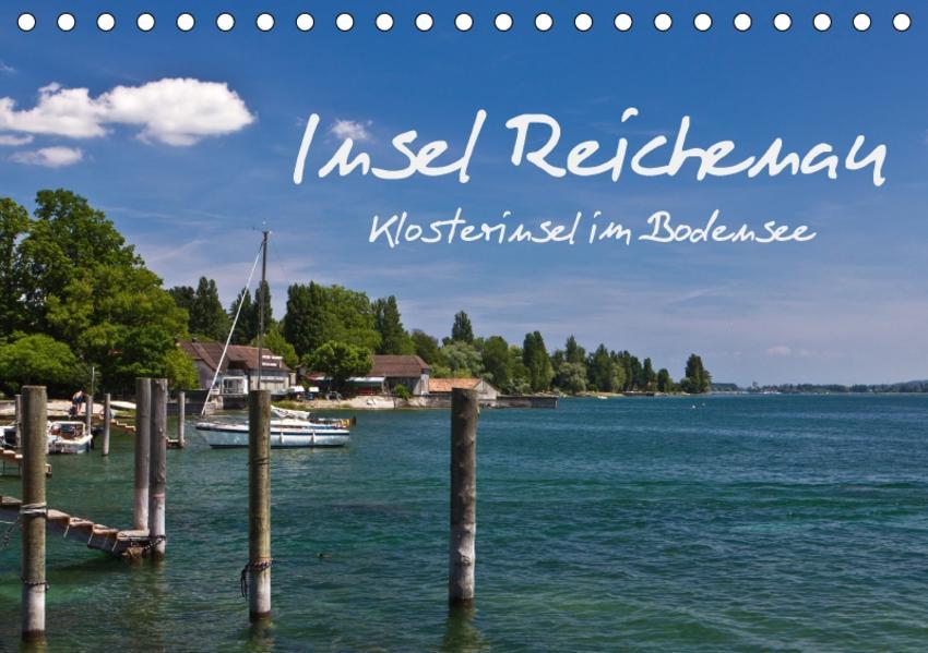 Insel Reichenau - Klosterinsel im Bodensee (Tischkalender 2017 DIN A5 quer) - Coverbild
