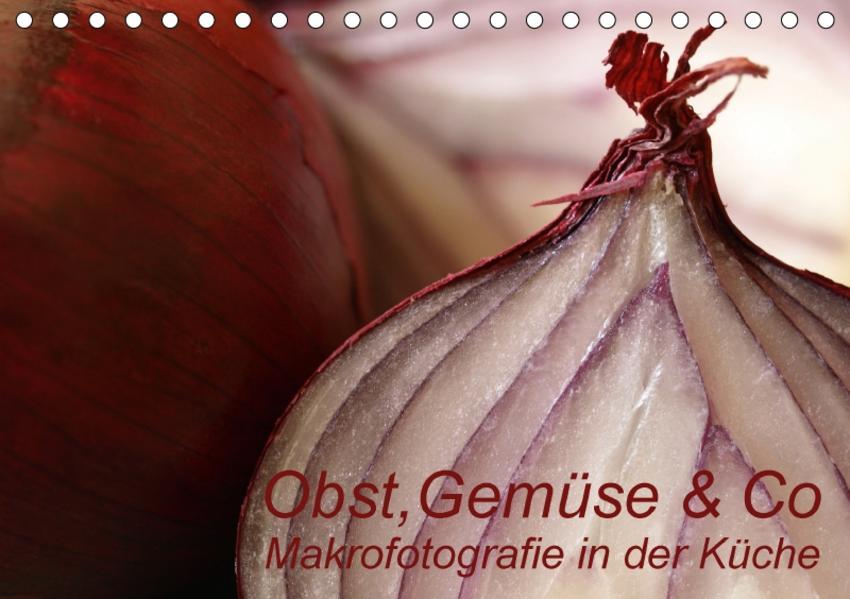 Obst, Gemüse & Co - Makrofotografie in der Küche (Tischkalender 2017 DIN A5 quer) - Coverbild