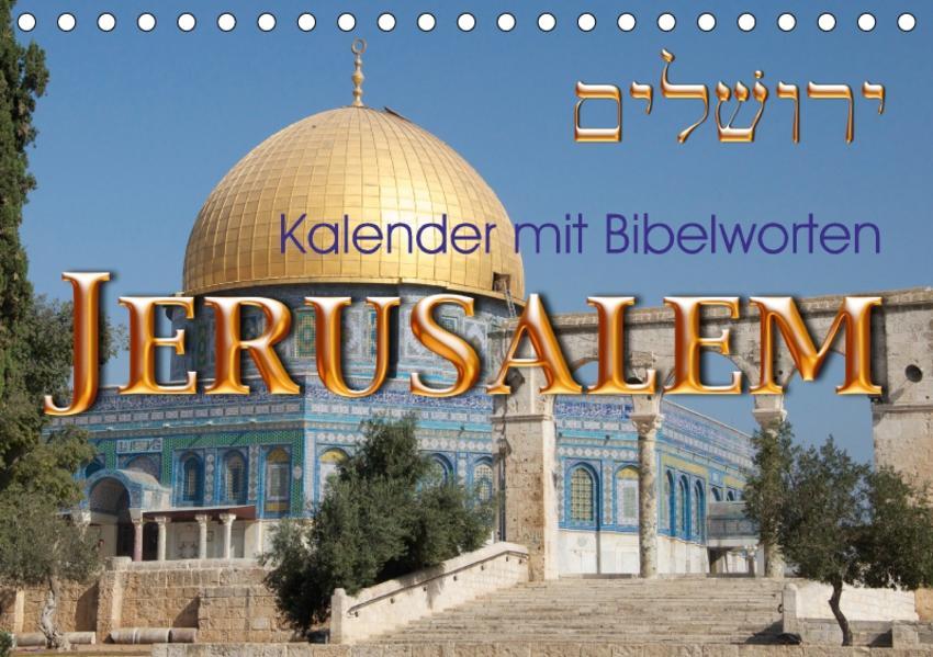 Jerusalem. Kalender mit BibelwortenCH-Version  (Tischkalender 2017 DIN A5 quer) - Coverbild