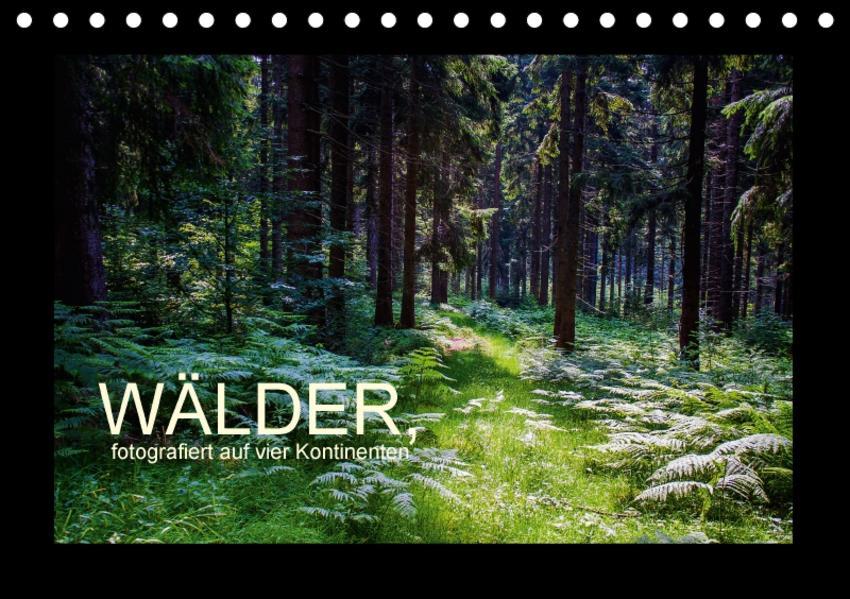 Wälder, fotografiert auf vier Kontinenten (Tischkalender 2017 DIN A5 quer) - Coverbild