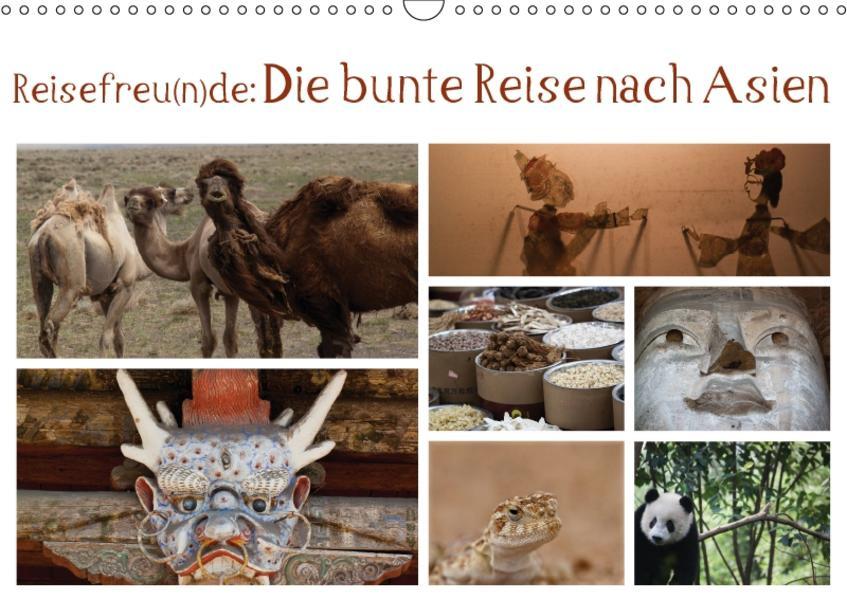 Reisefreu(n)de: Die bunte Reise nach Asien (Wandkalender 2017 DIN A3 quer) - Coverbild