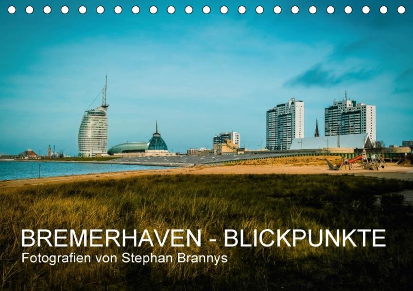 Bremerhaven - Blickpunkte (Tischkalender 2017 DIN A5 quer) - Coverbild