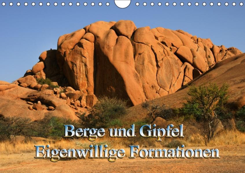 Berge und Gipfel – Eigenwillige Formationen (Wandkalender 2017 DIN A4 quer) - Coverbild