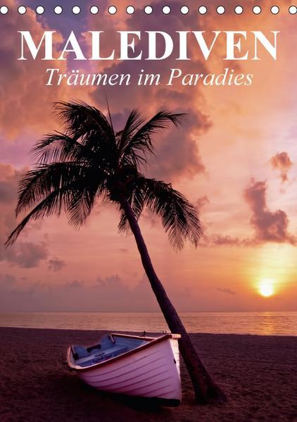 Malediven - Träumen im Paradies (Tischkalender 2017 DIN A5 hoch) - Coverbild