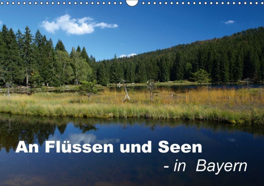 An Flüssen und Seen - in Bayern (Wandkalender 2017 DIN A3 quer) - Coverbild