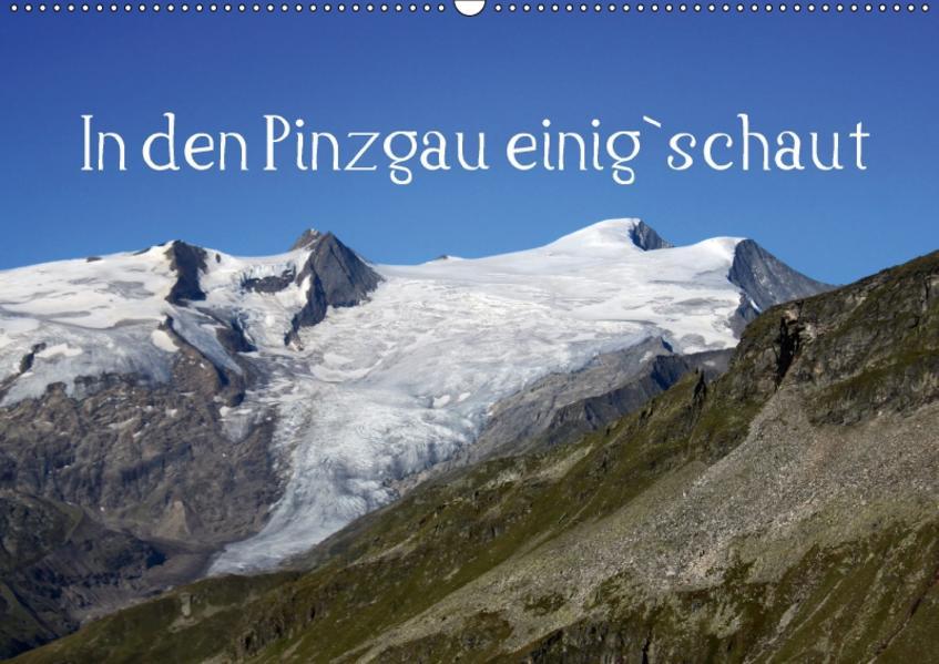 In den Pinzgau einig`schautAT-Version  (Wandkalender 2017 DIN A2 quer) - Coverbild