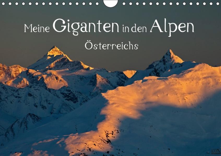 Meine Giganten in den Alpen ÖsterreichsAT-Version  (Wandkalender 2017 DIN A4 quer) - Coverbild