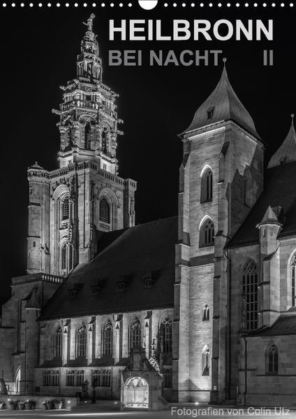 Heilbronn bei Nacht 2 (Wandkalender 2017 DIN A3 hoch) - Coverbild