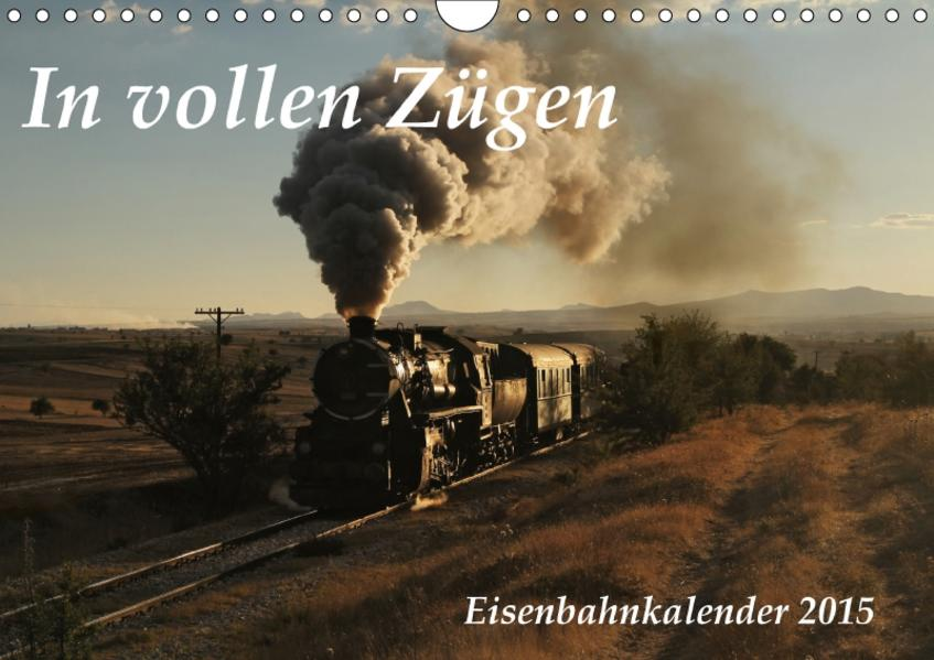 In vollen Zügen - EisenbahnkalenderAT-Version  (Wandkalender 2017 DIN A4 quer) - Coverbild
