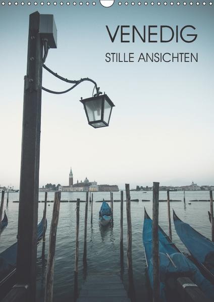 Venedig - Stille Ansichten (Wandkalender 2017 DIN A3 hoch) - Coverbild