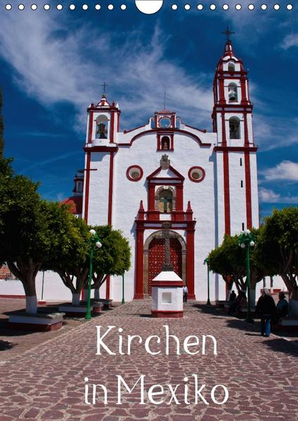 Kirchen in Mexiko (Wandkalender 2017 DIN A4 hoch) - Coverbild