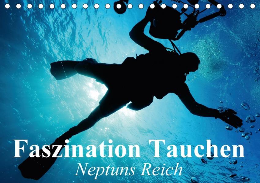 Faszination Tauchen - Neptuns Reich (Tischkalender 2017 DIN A5 quer) - Coverbild