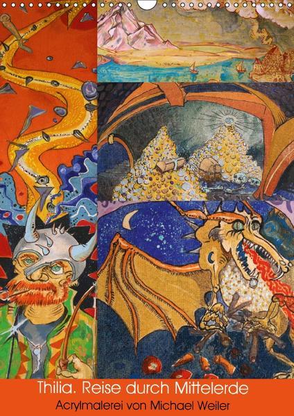Thilia. Reise durch Mittelerde. Acrylmalerei von Michael Weiler. (Wandkalender 2017 DIN A3 hoch) - Coverbild