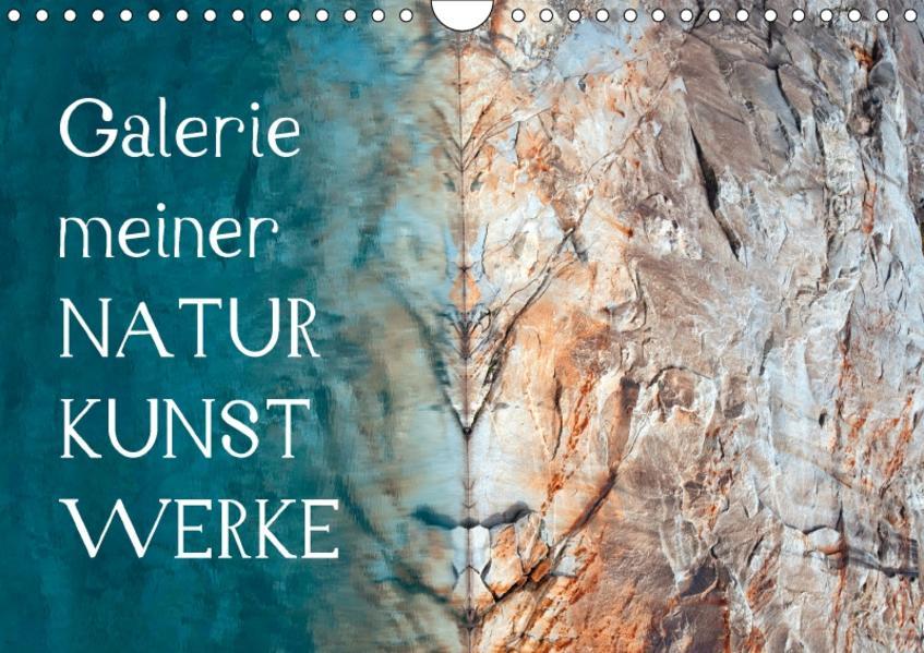 Galerie meiner NaturkunstwerkeAT-Version  (Wandkalender 2017 DIN A4 quer) - Coverbild