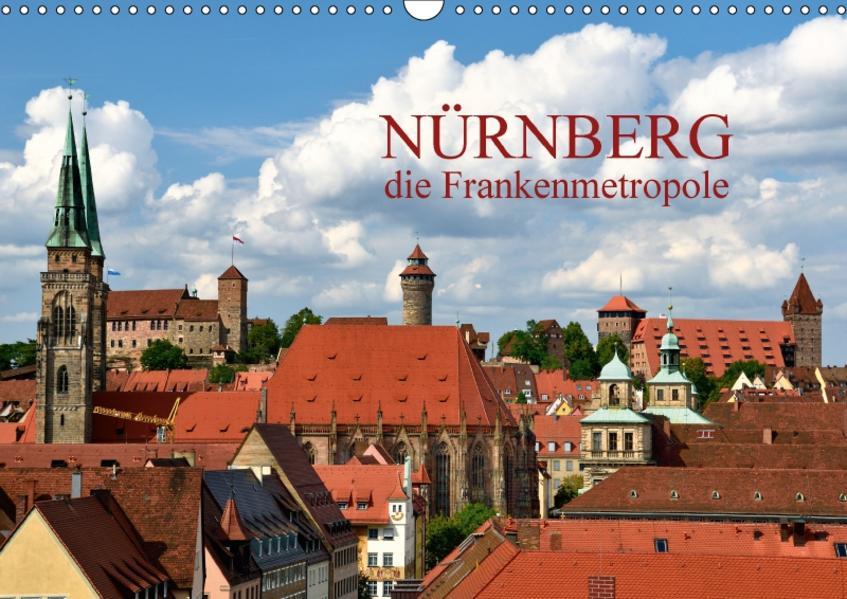 Nürnberg - die Frankenmetropole (Wandkalender 2017 DIN A3 quer) - Coverbild
