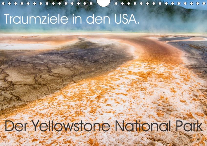 Traumziele in den USA. Der Yellowstone National Park (Wandkalender 2017 DIN A4 quer) - Coverbild
