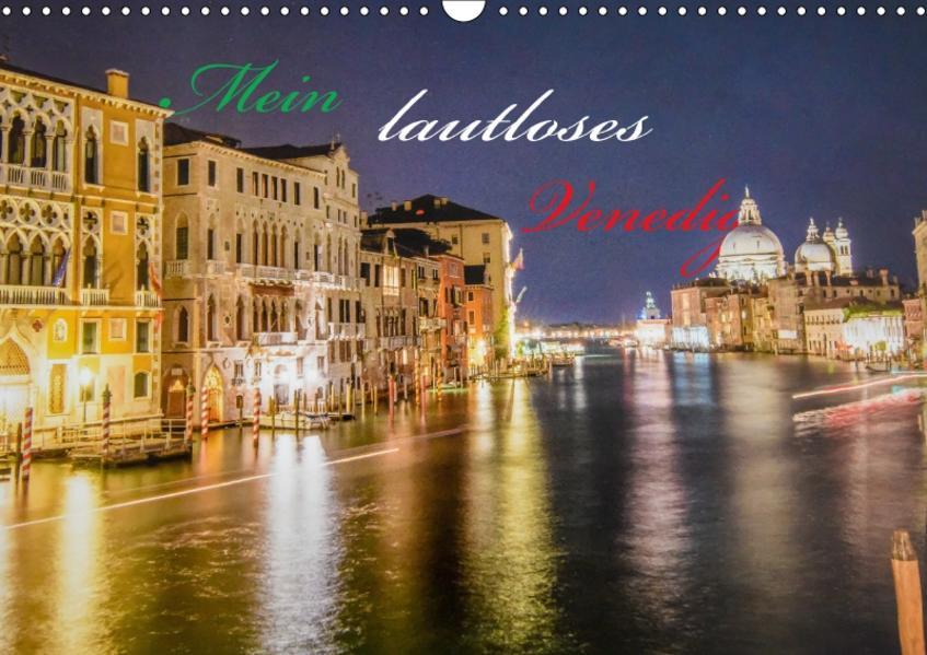 Mein lautloses Venedig (Wandkalender 2017 DIN A3 quer) - Coverbild