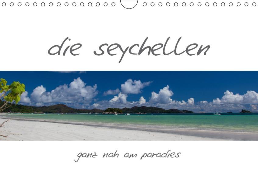 die seychellen - ganz nah am paradies (Wandkalender 2017 DIN A4 quer) - Coverbild