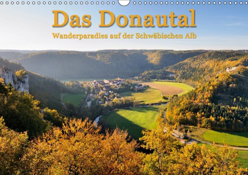 Das Donautal - Wanderparadies auf der Schwäbischen Alb (Wandkalender 2017 DIN A3 quer) - Coverbild