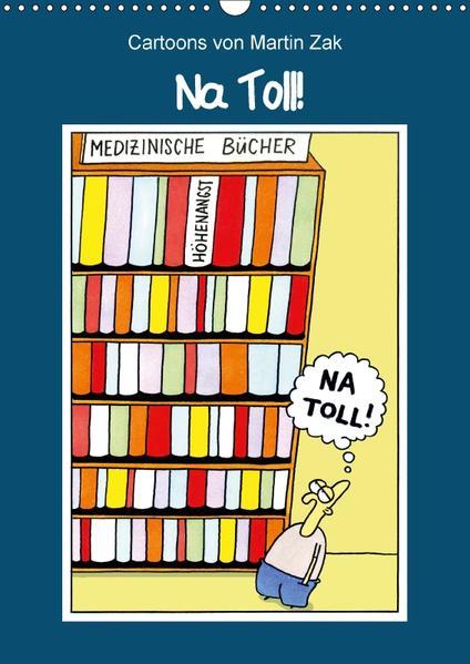 Na Toll! Comics von Martin Zak (Wandkalender 2017 DIN A3 hoch) - Coverbild