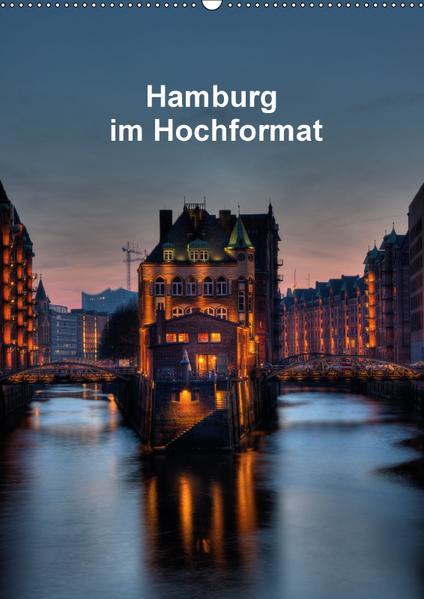 Hamburg im Hochformat (Wandkalender 2017 DIN A2 hoch) - Coverbild