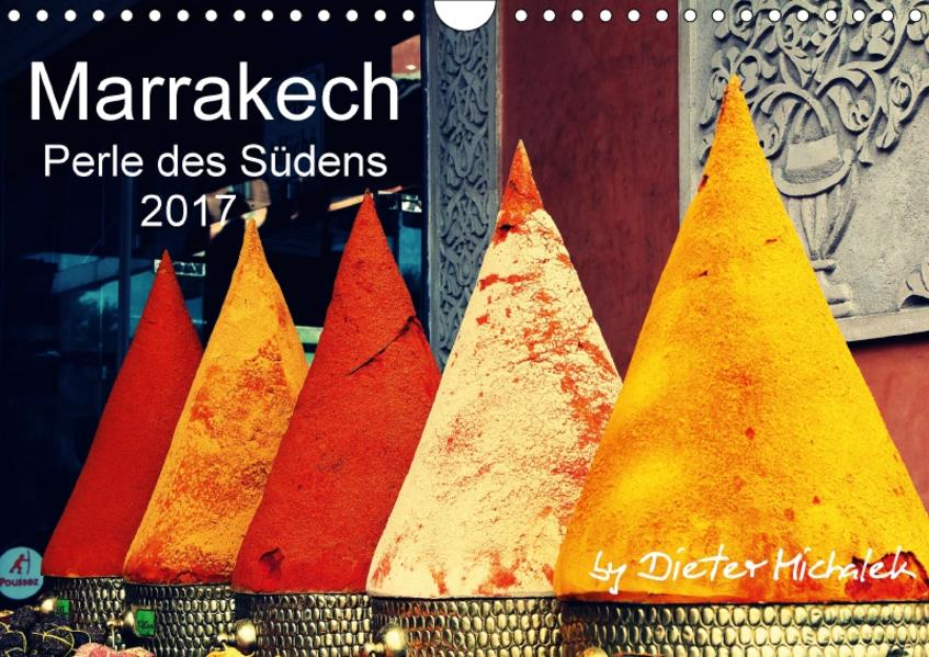 Marrakech - Perle des Südens 2017 (Wandkalender 2017 DIN A4 quer) - Coverbild