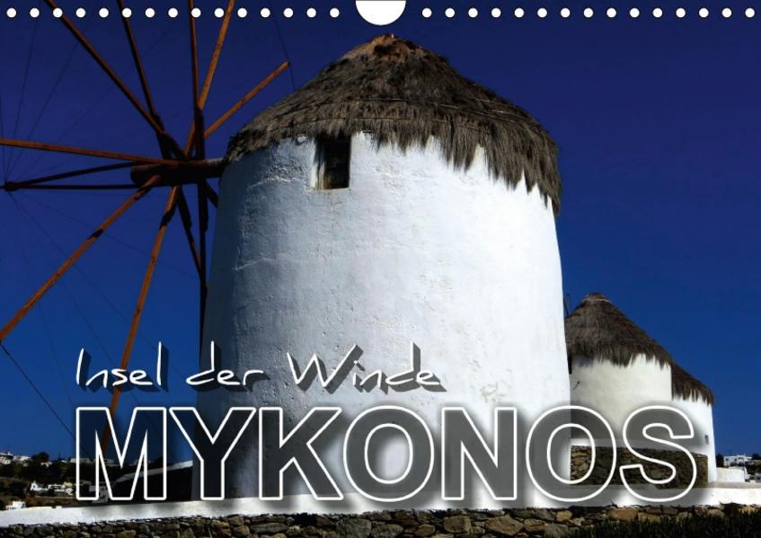 MYKONOS - Insel der Winde (Wandkalender 2017 DIN A4 quer) - Coverbild