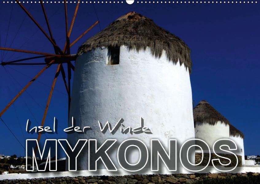 MYKONOS - Insel der Winde (Wandkalender 2017 DIN A2 quer) - Coverbild