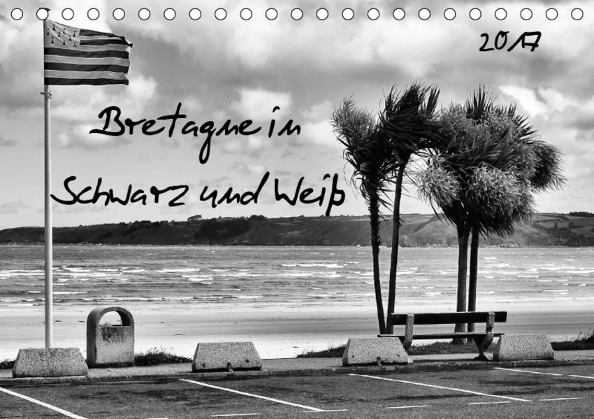 Bretagne in Schwarz und Weiß 2017 (Tischkalender 2017 DIN A5 quer) - Coverbild